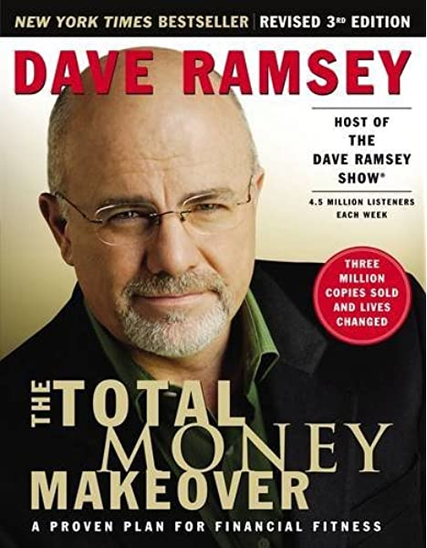 The Total Money Makeover: A Proven Plan for Financial Fitness: Dave Ramsey:  9781595550781: Amazon.com: Books