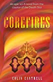 CoreFires: A Sci-fi Novel by Colin Cantwell