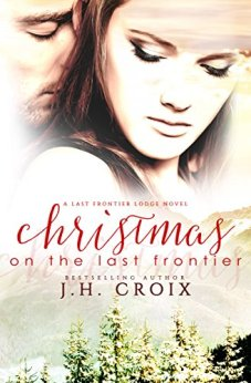 Christmas on the Last Frontier (Last Frontier Lodge Novels Book 1) by [Croix, J.H.]