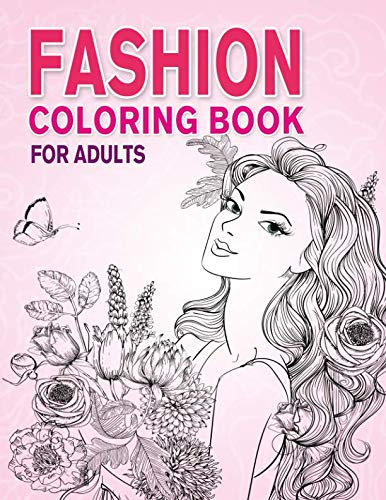 Fashion Coloring Book for Adults: Beauty Girls with Flowers Coloring Pages  for Relaxing and Stress Relieving - Lance Publishing Studio