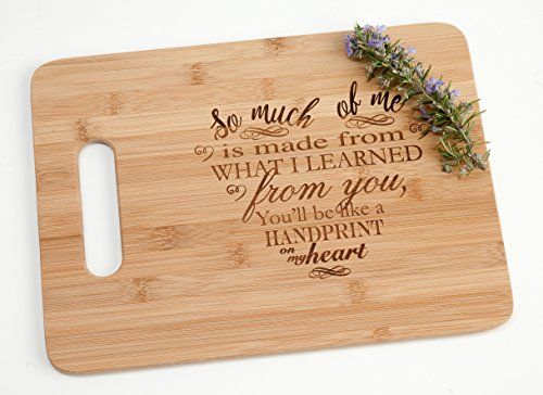 So Much of Me Is Made From What I Learned From You Like a Handprint on my Heart- Engraved Bamboo Wood Cutting Board Wicked