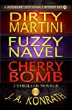 Jack Daniels Series - Three Thriller Novels (Dirty Martini #4, Fuzzy Navel #5, Cherry Bomb #6)