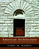 American Architecture: An Illustrated Encyclopedia (Norton Books for Architects & Designers)