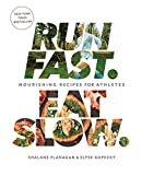 Product review for Run Fast. Eat Slow.: Nourishing Recipes for Athletes