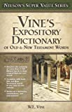 Vine's Expository Dictionary of the Old and   New Testament Words (Super Value Series)