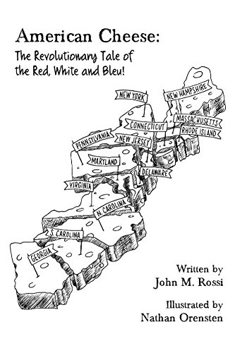 [SCHpw.B.o.o.k] American Cheese: The Revolutionary Tale of the Red, White and Bleu! by John M. Rossi T.X.T