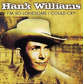 Image result for i'm so lonesome i could cry