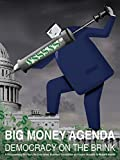 Big Money Agenda: Democracy on the Brink
