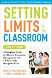 Setting Limits in the Classroom, 3rd Edition: A...
