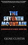 The Seventh Mountain (Chronicles of a Magi Book 1)