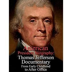 American President Biography: Thomas Jefferson Documentary From Early Childhood to After Office