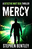 Mercy: A Detective Matt Deal Thriller Introducing Wolfie Jules (Detective Matt Deal Thrillers Book 1)