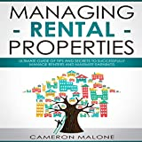 Managing Rental Properties: Ultimate Guide of Tips and Secrets to Successfully Manage Renters and Maximize Earnings