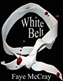 White Belt (Dani's Belts Book 1)