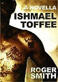 Ishmael Toffee