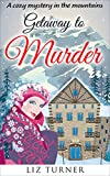 COZY MYSTERY: Getaway to Murder: A Cozy Mystery in the Mountains (Book 3)