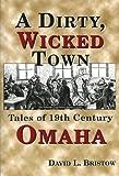 Dirty, Wicked Town (Nebraska) by David L. Bristow (2000-04-01)