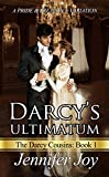 Darcy's Ultimatum: A Pride & Prejudice Variation (The Darcy Cousins Book 1)