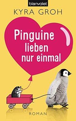 Kyra Groth: Pinguine lieben nur einmal
