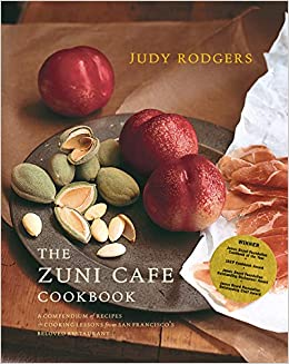 The Zuni Cafe Cookbook: A Compendium of Recipes and Cooking ...