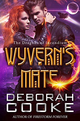 Wyvern's Mate (The Dragons of Incendium Book 1) by [Cooke, Deborah]