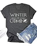 Winter is Coming Game Thrones T-Shirt Women GOT Thrones TV Show Shirt Funny Graphic Tees Tops Dark Grey