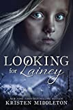Looking For Lainey (Carissa Jones Mystery) - A gripping psychological crime thriller