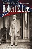 Recollections and Letters of Robert E. Lee (Civil War)