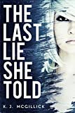The Last Lie She Told (Lies and Misdirection Book 1)