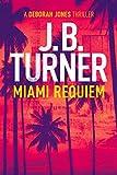 Miami Requiem (Deborah Jones Crime Thriller Series Book 1)
