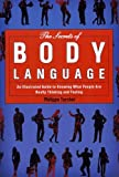 The Secrets Of Body Language An Illustrated Guide To Knowing What People Are Really Thinking And Feeling The Secrets Of Body Language