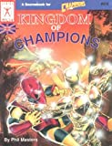 Kingdom of Champions (Super Hero Role Playing, Stock No. 410)