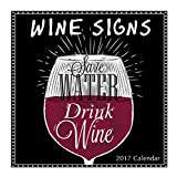 Wine Signs for Lovers of Wine 2017 Monthly Wall Calendar, 12