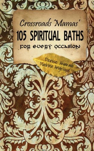 Crossroads Mamas' 105 Spiritual Baths for Every Occasion