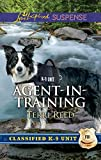 Agent-in-Training: A Thrilling and Inspirational Romantic Tale (Classified K-9 Unit)