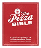The Pizza Bible: The World's Favorite Pizza Styles, from Neapolitan, Deep-Dish, Wood-Fired, Sicil ian, Calzones and Focaccia to New York, New Haven, Detroit, and More: A Cookboo