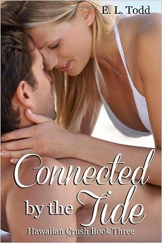 Conectado por la marea (Romance Hawaiano 3) – E. L. Todd