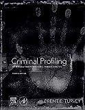 Criminal Profiling: An Introduction to Behavioral Evidence Analysis