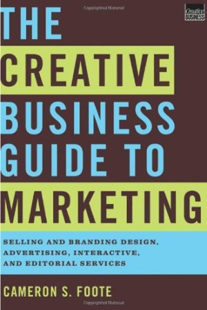 The Creative Business Guide To Marketing