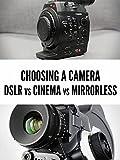 DSLR vs. Mirrorless vs. Cinema Cameras