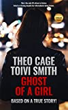 Ghost Of A Girl: A thriller!