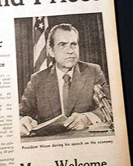 Image result for 1971 – President Richard Nixon completes the break from the gold standard by ending convertibility of the United States dollar into gold by foreign investors. Nixon also announced a 90-day freeze on wages, rents & prices