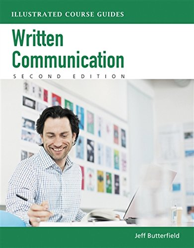 Written Communication: Illustrated Course Guides (with Computing CourseMate with eBook Printed Access Card)