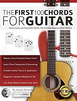 Guitar: The First 100 Chords for Guitar: How to Learn and ...
