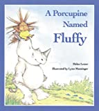 A Porcupine Named Fluffy (Turtleback School & Library Binding Edition)