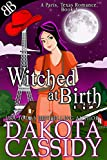 Witched At Birth: Witches Demons Shapeshifter Paranormal Romantic Comedy (A Paris, Texas Romance Book 1)