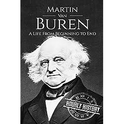 Martin Van Buren: A Life From Beginning to End