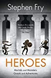 Mortals and Monsters. Quests and Adventures . . . *** Pre-order HEROES by Stephen Fry now ***__________ There are Heroes - and then there are Greek Heroes. Few mere mortals have ever embarked on such bold and heart-stirring adve...