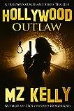 Hollywood Outlaw: A Hollywood Alphabet SeriesThriller (A Hollywood Alphabet Series Thriller Book 15)