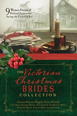 The Victorian Christmas Brides Collection: 9 Women Dream of Perfect Christmases during the Victorian Era by [Chase, C.J., Dietze, Susanne, Gerlach, Rita, Maher, Kathleen L., Meyer, Gabrielle, Pagels, Carrie Fancett, Riley, Vanessa, Seilstad, Lorna, Vetsch, Erica]